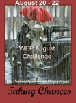 August WEP taking chances1
